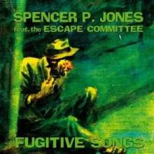 Spencer P. Jones: Fugitive Songs, LP