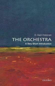 D. Kern Holoman: The Orchestra, Buch