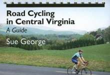 Susan E. George: Road Cycling in Central Virginia: A Guide, Buch