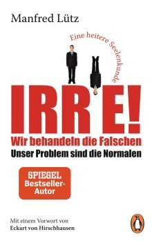 Manfred Lütz: Irre! - Wir behandeln die Falschen, Buch