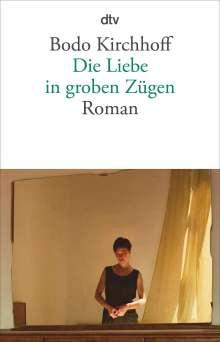 Bodo Kirchhoff: Die Liebe in groben Zügen, Buch