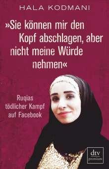Hala Kodmani: »Sie können mir den Kopf abschlagen, aber nicht meine Würde nehmen«, Buch