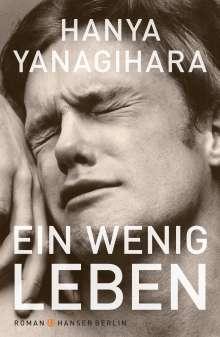 Hanya Yanagihara: Ein wenig Leben