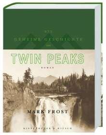 Mark Frost: Die geheime Geschichte von Twin Peaks (Limitierte Auflage)