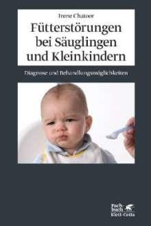 Irene Chatoor: Fütterstörungen bei Säuglingen und Kleinkindern, Buch