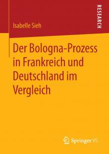 Isabelle Sieh: Der Bologna-Prozess in Frankreich und Deutschland im Vergleich, Buch