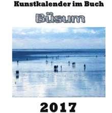 Pierre Sens: Kunstkalender im Buch - Büsum 2017, Buch