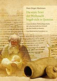 Hans-Jürgen Martensen: Die erste Feier der Weihnacht begab sich in Qumran, Buch