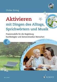 Ulrike Eiring: Aktivieren mit Dingen des Alltags, Sprichwörtern und Musik, Buch