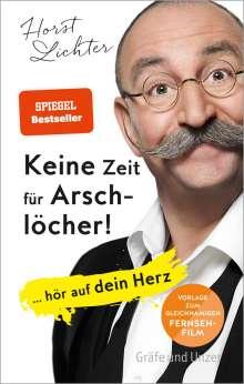 Horst Lichter: Keine Zeit für Arschlöcher!, Buch