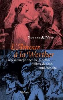 Susanne Mildner: L'Amour à la Werther, eBook