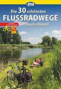 Oliver Kockskämper: Die 30 schönsten Flussradwege in Deutschland mit GPS-Tracks Download, Buch