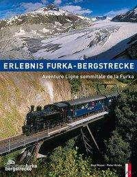 Peter Krebs: Erlebnis Furka-Bergstrecke, Buch