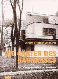 Dorothea Fischer-Leonhardt: Die Gärten des Bauhauses, Buch