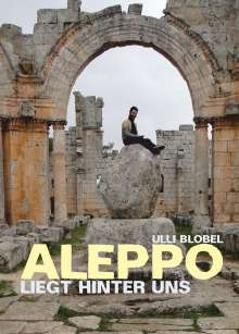 Ulli Blobel: ALEPPO - liegt hinter uns, Buch