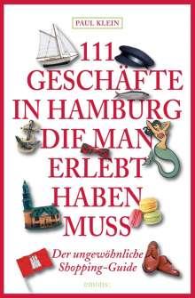 Paul Klein: 111 Geschäfte in Hamburg, die man erlebt haben muss, Buch