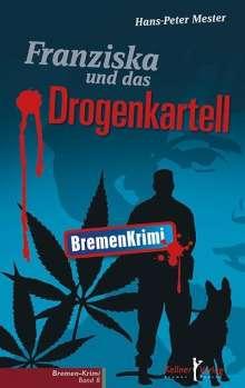 Hans-Peter Mester: Franziska und das Drogenkartell, Buch