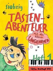 Karin et al. Daxböck: 70 Tastenabenteuer mit dem kleinen Ungeheuer. Seventy Keybord Adventures with the little Monster. Heft 1, Noten