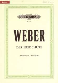 Carl Maria von Weber (1786-1826): Der Freischütz (Oper in 3 Akten) op. 77 / URTEXT, Noten
