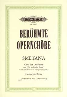 Bedrich Smetana (1824-1884): Berühmte Opernchöre: Seht an am Strauch die Knospen springen (Chor der Landleute), Noten