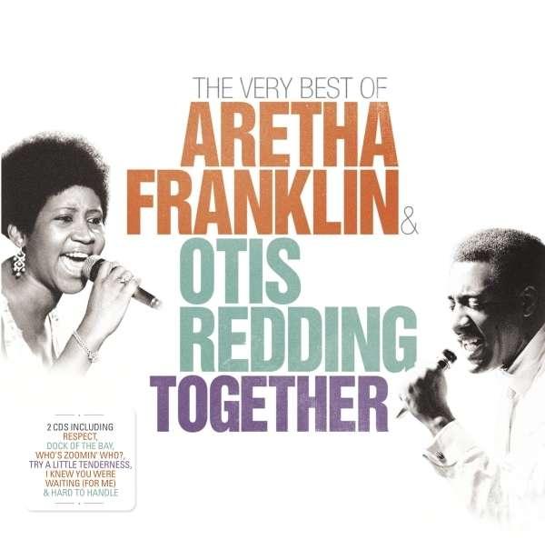 Aretha Franklin Amp Otis Redding Together The Very Best Of