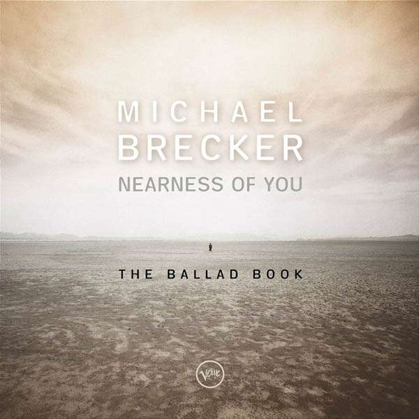 Michael Brecker Nearness Of You The Ballad Book Cd Jpc