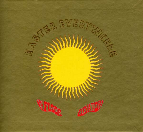 The 13th Floor Elevators Easter Everywhere Deluxe