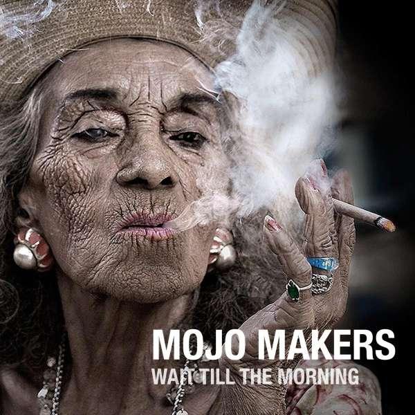 Mojo makers wait till the morning cd jpc for Mojo makers