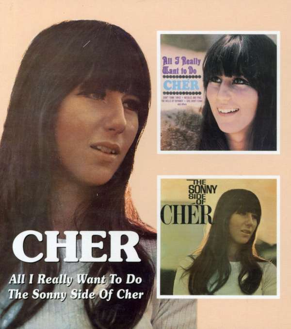 Cher All I Really Want To Do The Sonny Side Of Cher Cd