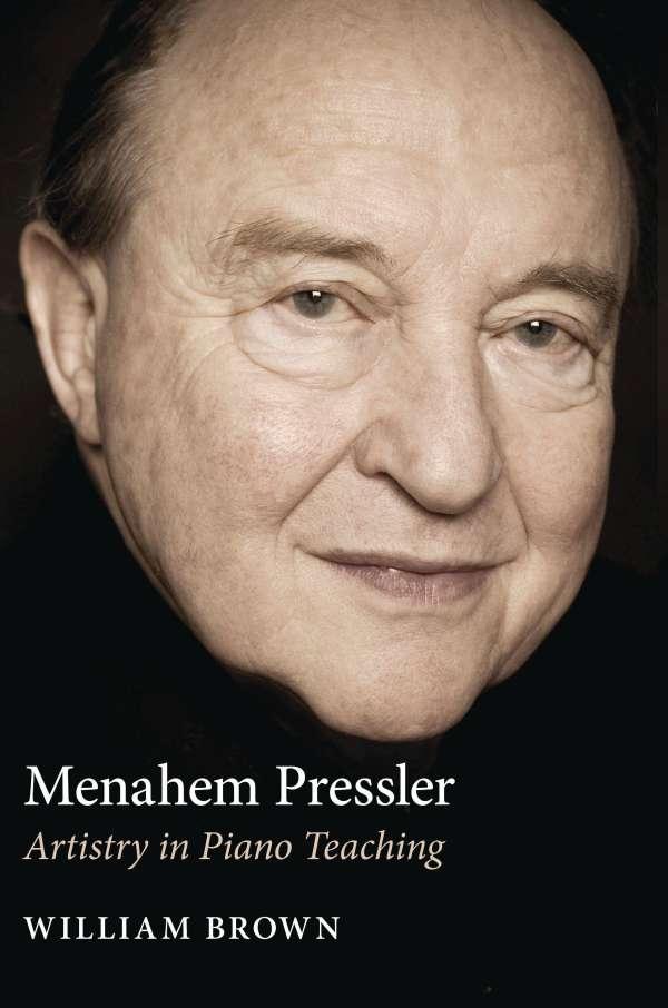 <b>William Brown</b>: Menahem Pressler: Artistry in Piano Teaching - 9780253352415