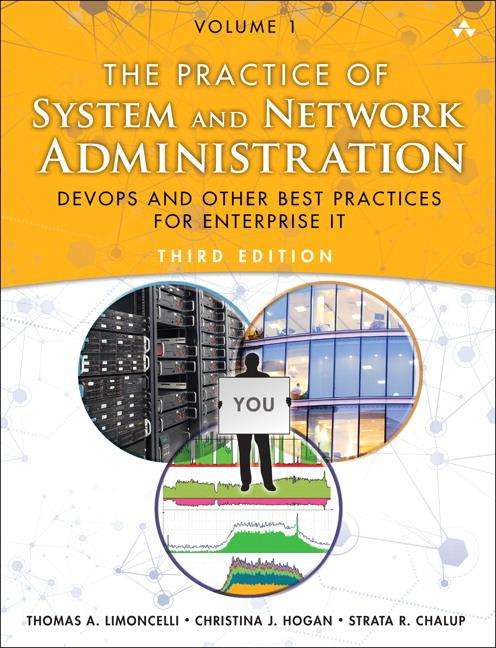 the practice of system and network administration volume 1