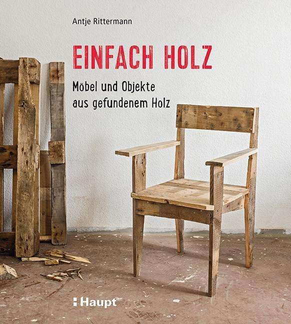 einfach holz antje rittermann buch jpc. Black Bedroom Furniture Sets. Home Design Ideas