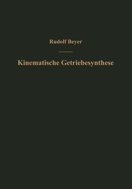 Kinematische Getriebesynthese - Rudolf Beyer (Buch) � jpc