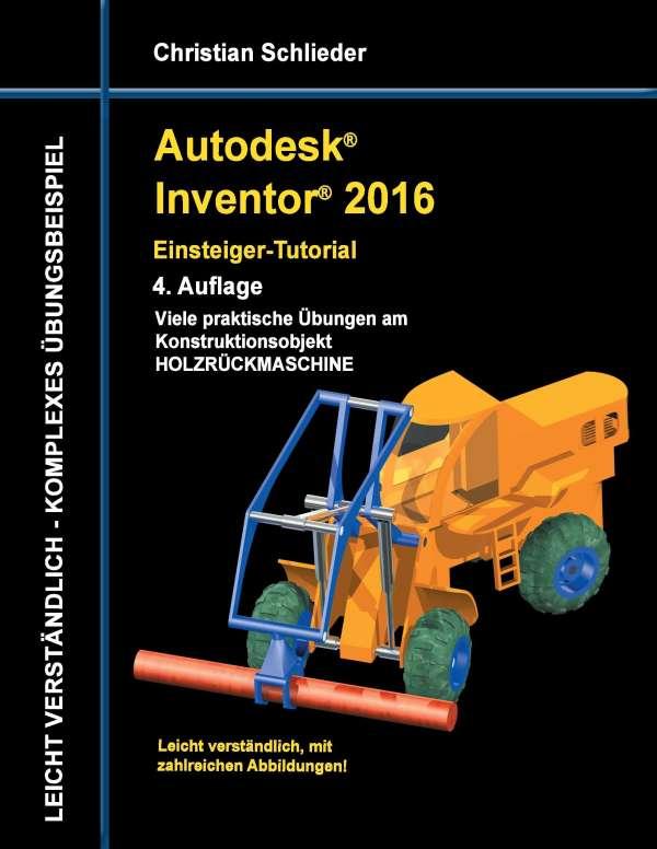 autodesk inventor 2016 einsteiger tutorial holzr ckmaschine christian schlieder buch jpc. Black Bedroom Furniture Sets. Home Design Ideas