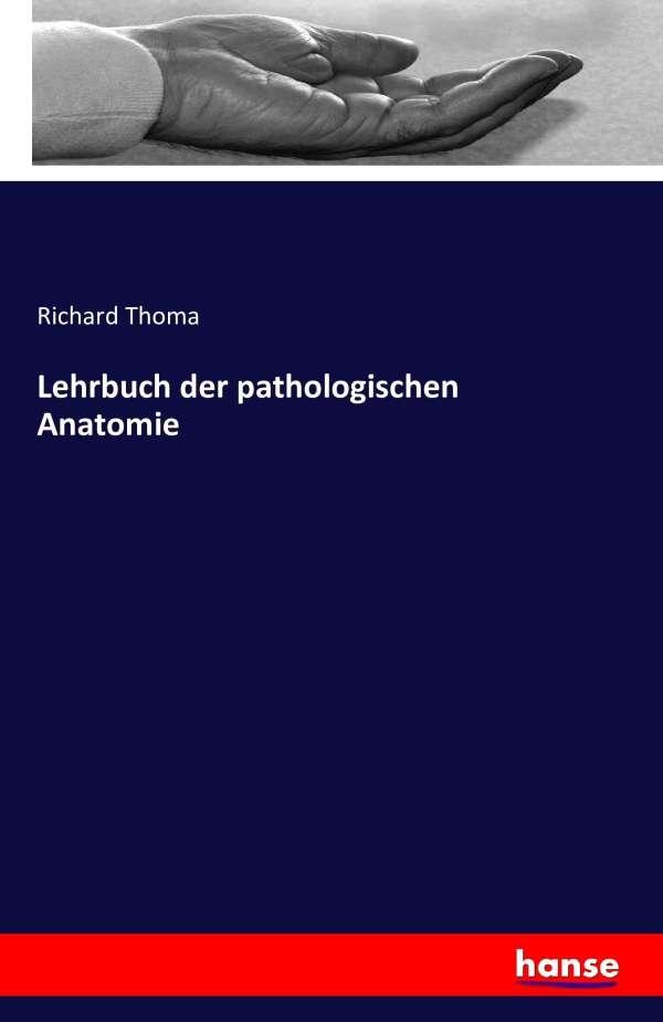Lehrbuch der pathologischen Anatomie - Richard Thoma (Buch) – jpc