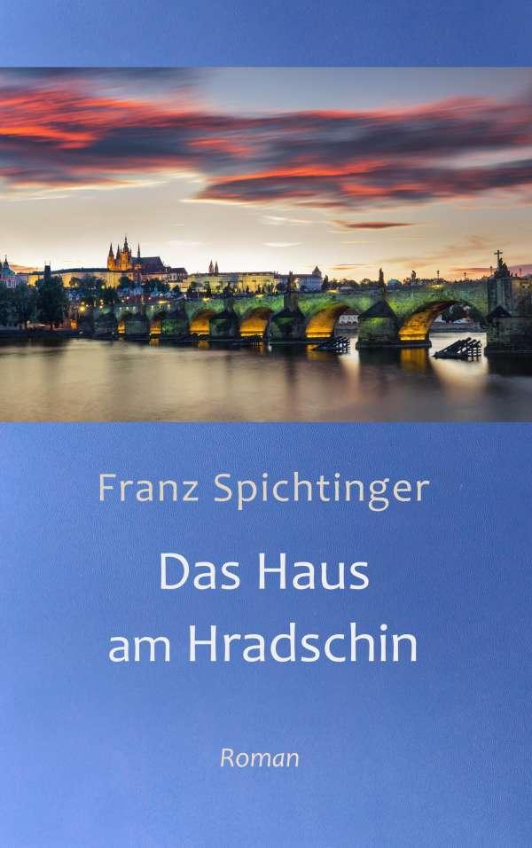 Das Haus am Hradschin - Franz Spichtinger (Buch) – jpc
