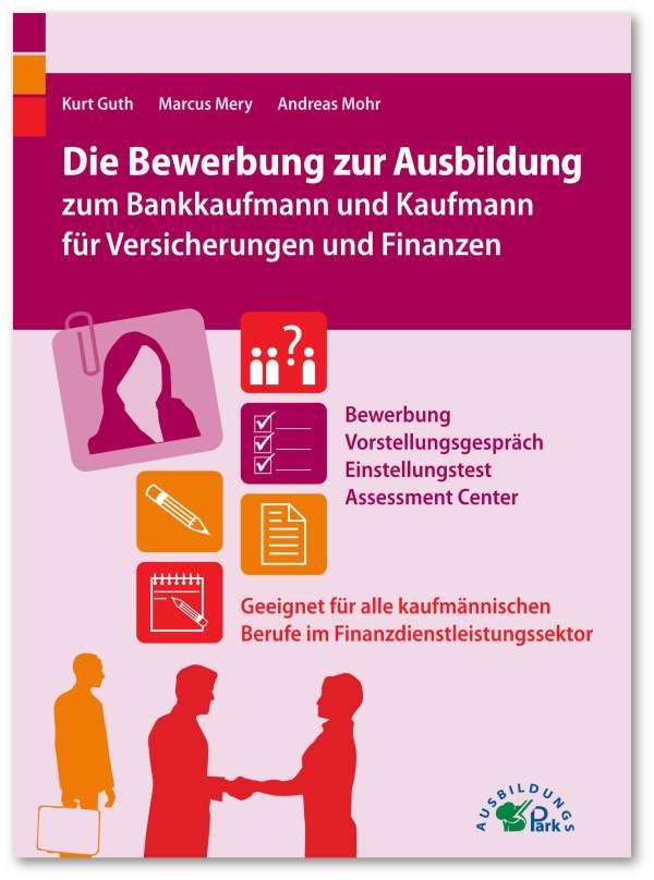 kurt guth die bewerbung zur ausbildung zum bankkaufmann und kaufmann fr versicherungen und finanzen - Bankkaufmann Bewerbung